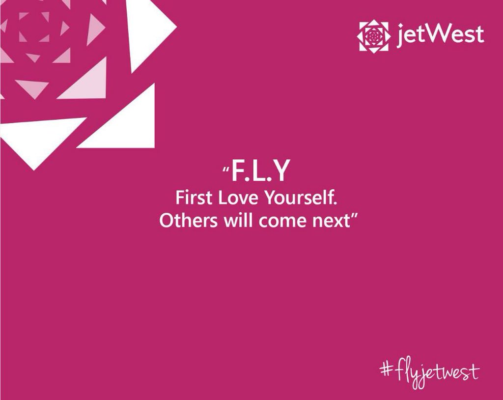 Flyjetwest On Twitter F L Y First Love Yourself Others Will Come Next Self Love Is Good For The Soul Treat Yourself This Week You Deserve It Flyjetwest Https T Co 5fbs5uvy5h