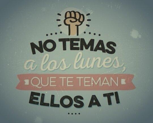 RT @juanchub: No temas a los Lunes, Que te teman ello a ti...🍀  #Amor_Locura  #FelizLunes https://t.co/J0wCs1A5Ig