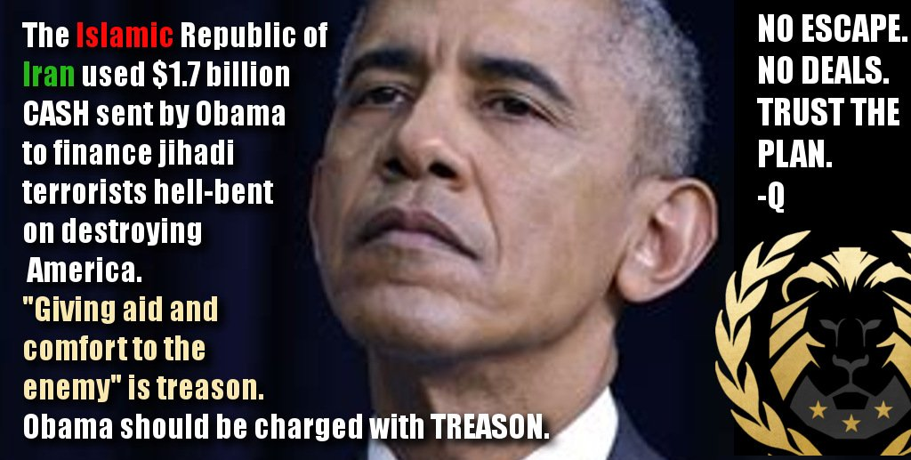 The Islamic Republic of #Iran used $1.7 billion #CASH sent by Obama to finance #JihadiTerrorists hell-bent on destroying America. &quot;Giving aid and comfort to the enemy&quot; is treason. #Obama should be charged with #TREASON!!!  #GreatAwakening #StormIsHere @QAnon #TrustThePlan #MAGA<br>http://pic.twitter.com/ZHNnYnK7hd