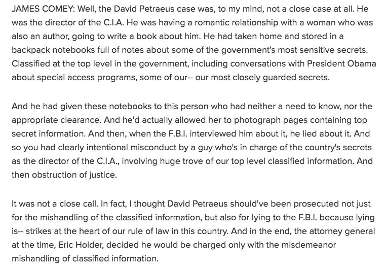 One overlooked aspect of the Comey interview: it underscores how criminal and intentional was David Petraeus' felonies - not a day in jail, even as low-level whistleblowers who leaked far less sensitive material, for noble reasons, are imprisoned. Petraeus thrives & is enriched: