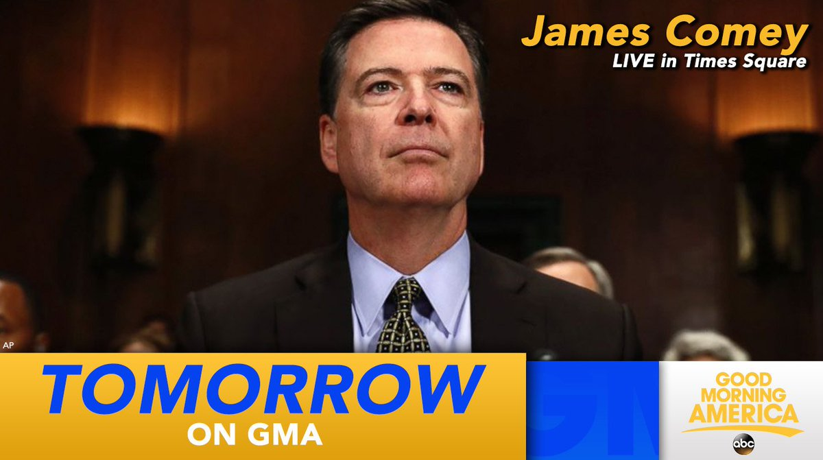 TOMORROW ON @GMA: Former FBI Director James @Comey joins us LIVE in Times Square following his bombshell interview with @GStephanopoulos last night: abcn.ws/2IX5eHD