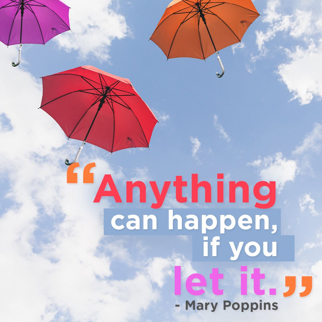 """Anything can happen, if you let it."" -Mary Poppins #MotivationMonday #morningmotivation"