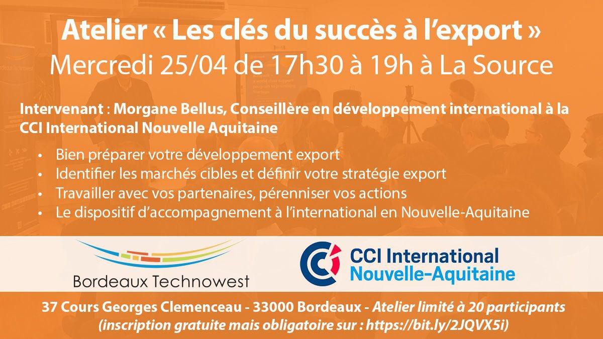 Prochain #atelier #startup de @Bdx_Technowest :«Les clés de succès à l'#export» animé par @CCI_inter (ouvert à tous) 📍La Source (#Bordeaux) 📆 25 avril (17h30-19h00) 👋 https://t.co/EYWqtGYIT6