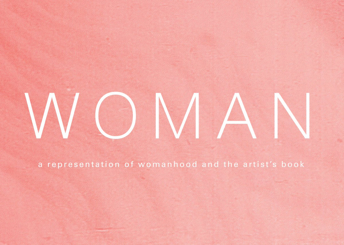... 4/9, 6pm, Second Floor Reading Room) For The Opening Reception Of  Woman: A Representation Of Womanhood And The Artistu0027s Book! ...