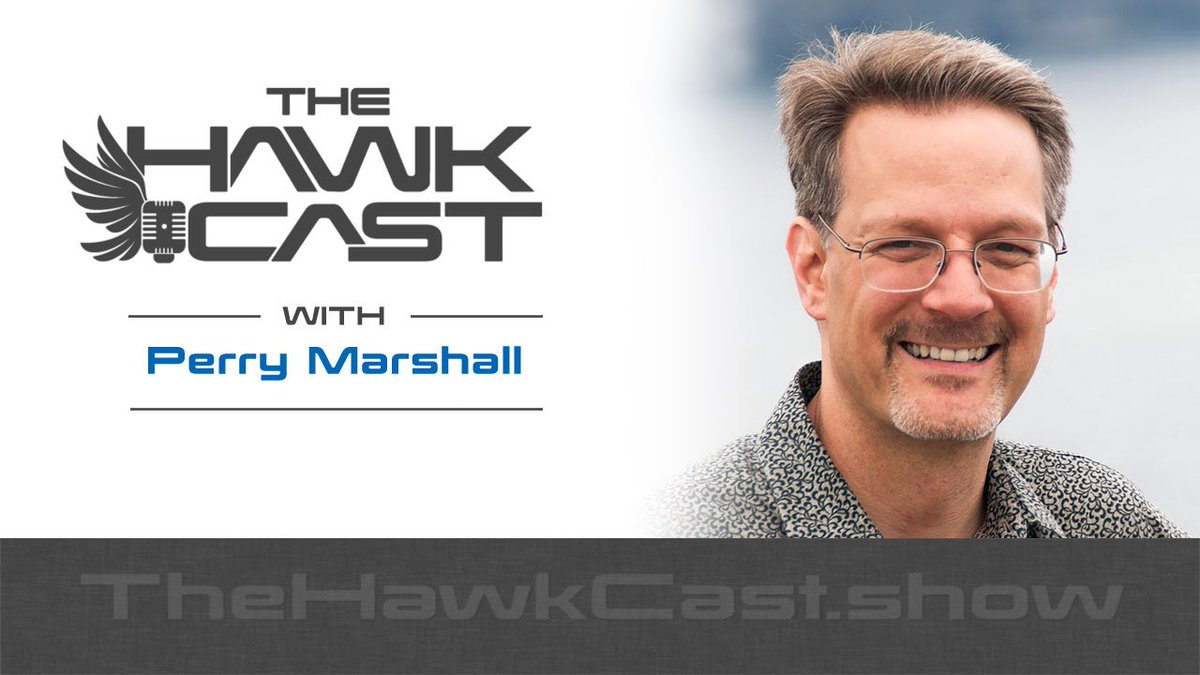 E137: Internet Marketing Guru, Business Consultant, and Entrepreneur @PerryMarshall, author of several books including bestselling Ultimate Guide to Google AdWords and 80/20 Sales & Marketing - goo.gl/5dVt6Y #HawkCast