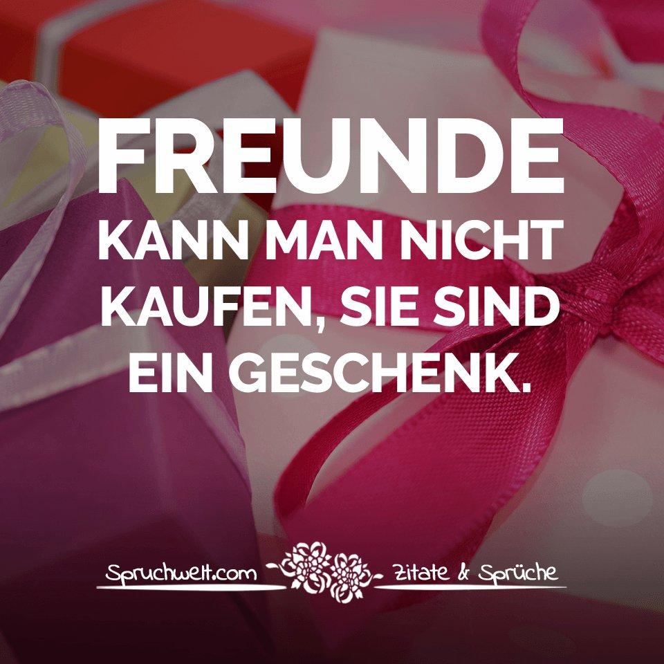 Spruchwelt Zitate Sprüche On Twitter Freunde Kann