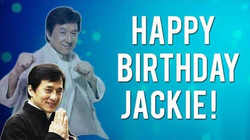 Happy Birthday Jackie Chan my friend