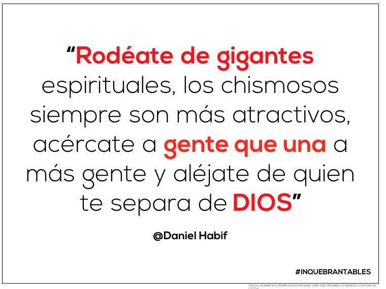 Daniel Habif On Twitter Rodéate De Gigantes Danielhabif