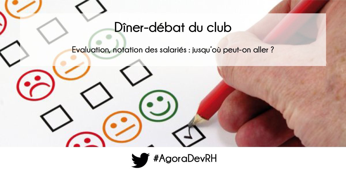 Evaluation, notation des salariés : jusqu'où peut-on aller ? On en parle ce soir au dîner-débat organisé par  l'#AgoraDevRH avec l'éclairage de l'avocat Yann Decroix #RH #DevRH #évaluation #collaborateurs