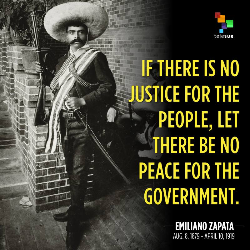60 Years Ago Today On April 60 60 The Great Mexican Magnificent Emiliano Zapata Quotes