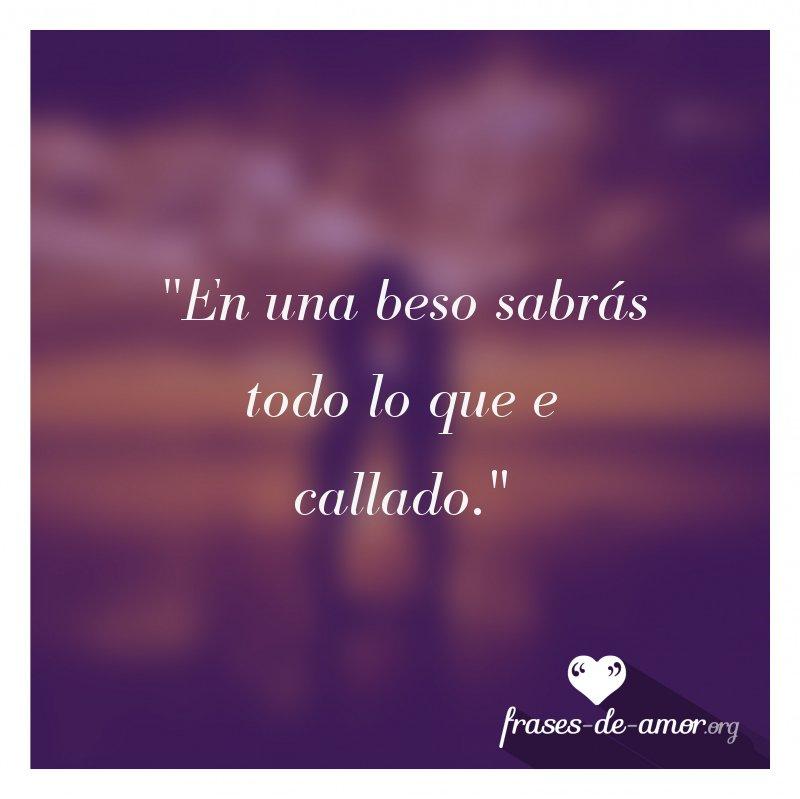 Frases De Amor On Twitter En Una Beso Sabrás Todo Lo
