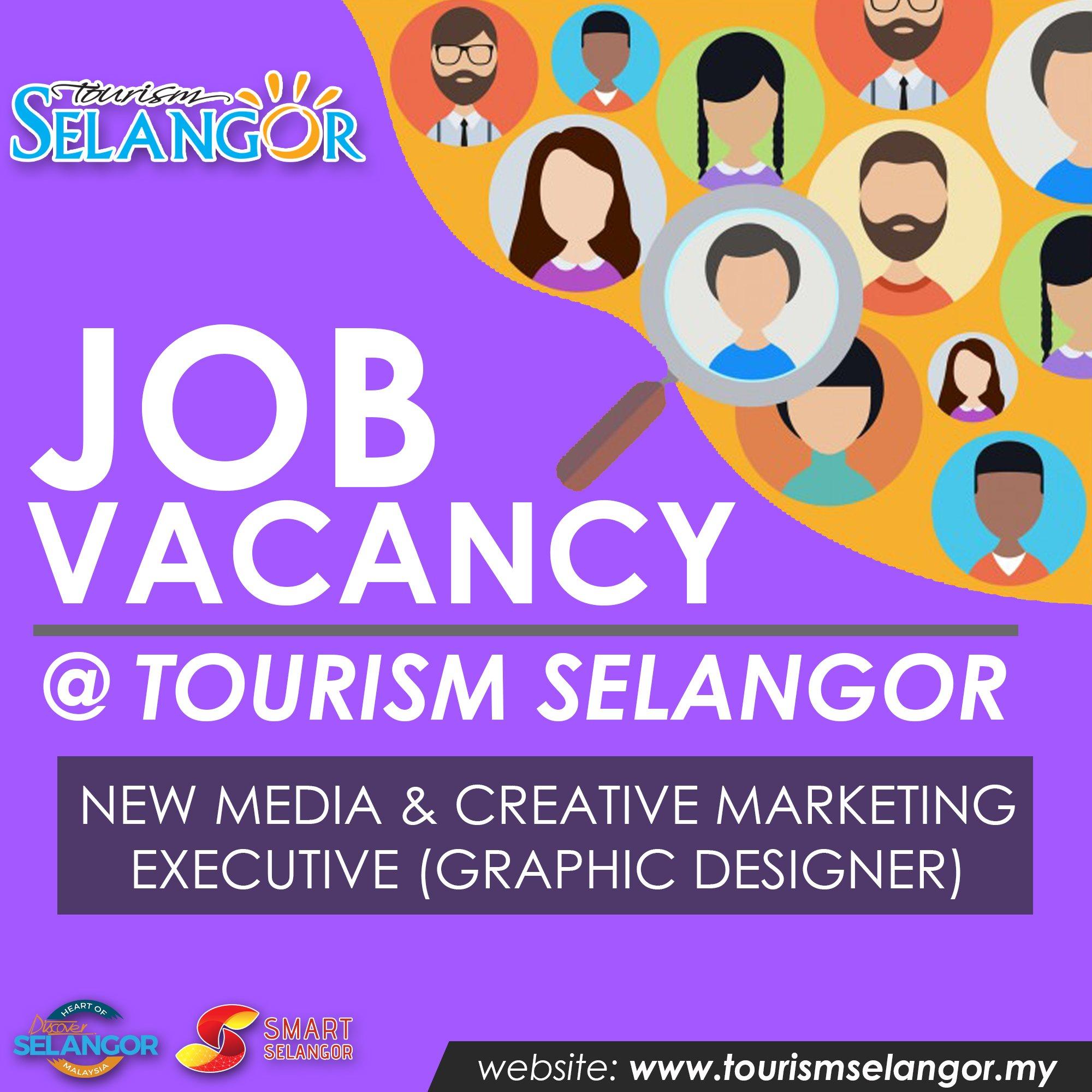 Tourism Selangor On Twitter Job Vacancy Tourism Selangor Position New Media Creative Marketing Executive Graphic Designer Click Link Below To Apply Https T Co L32uqou9qh Dateline 18 April 2018 11 59pm Twtshah Alam Media Selangor Wearekl