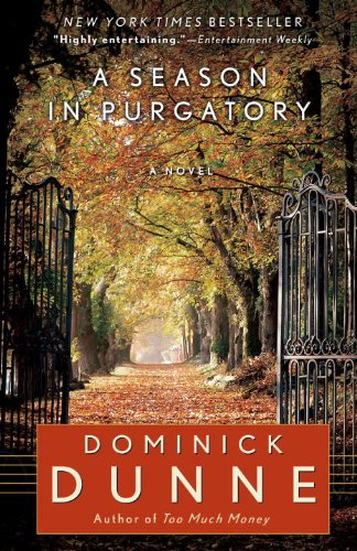 an analysis of a season in purgatory by dominick dunne A season in purgatory,' based on dominick dunne's book by the same title, was inspired by the true story of martha moxley and michael skakelit premiered on television as a cbs mini-series in 1996.