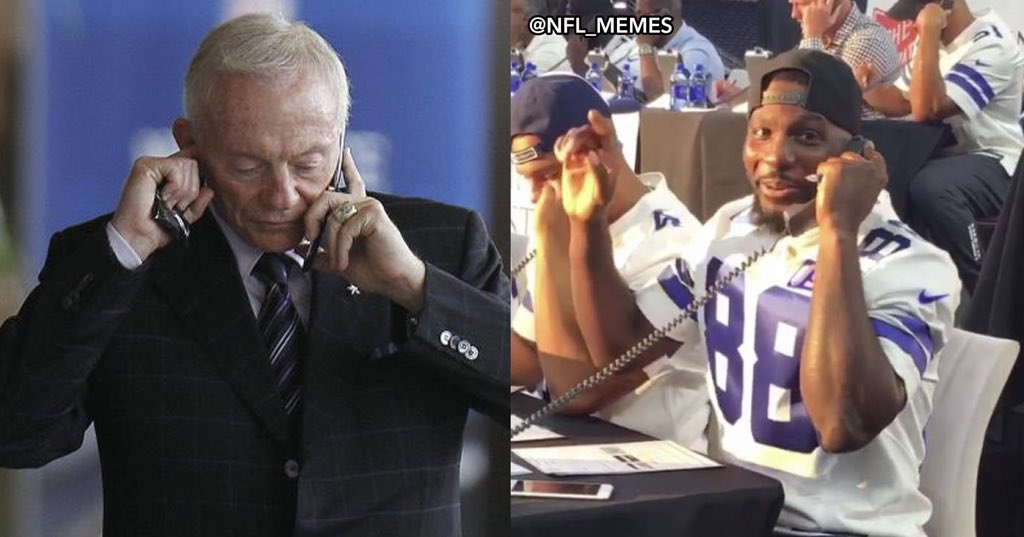 Jerry: Hey Dez, we've decided that we're going to let you go.   Dez: Sorry it's loud in here, I didn't quite catch that.   Jerry Jones: I said you're cut.   Dez: What? I think the call's going to drop. What'd you say again? Didn't catch it that time either.   Jerry: EXACTLY
