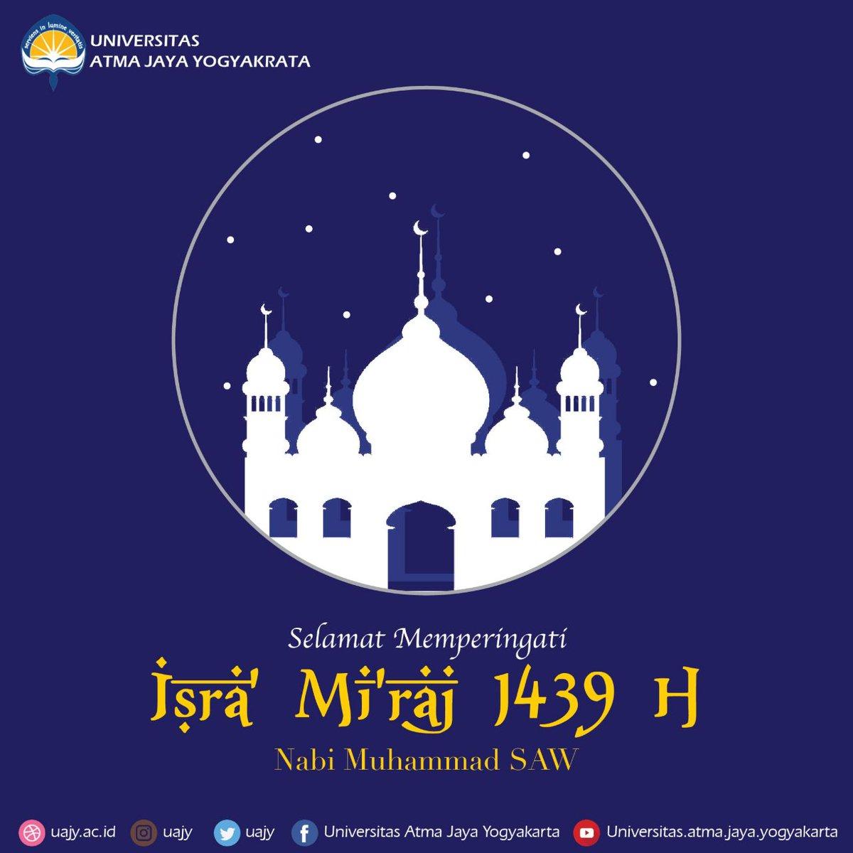 Univ Atma Jaya Yogya On Twitter Selamat Memperingati Isra Mi Raj Nabi Muhammad Saw Isramiraj Uajy Uajyperingatan Atmajogja