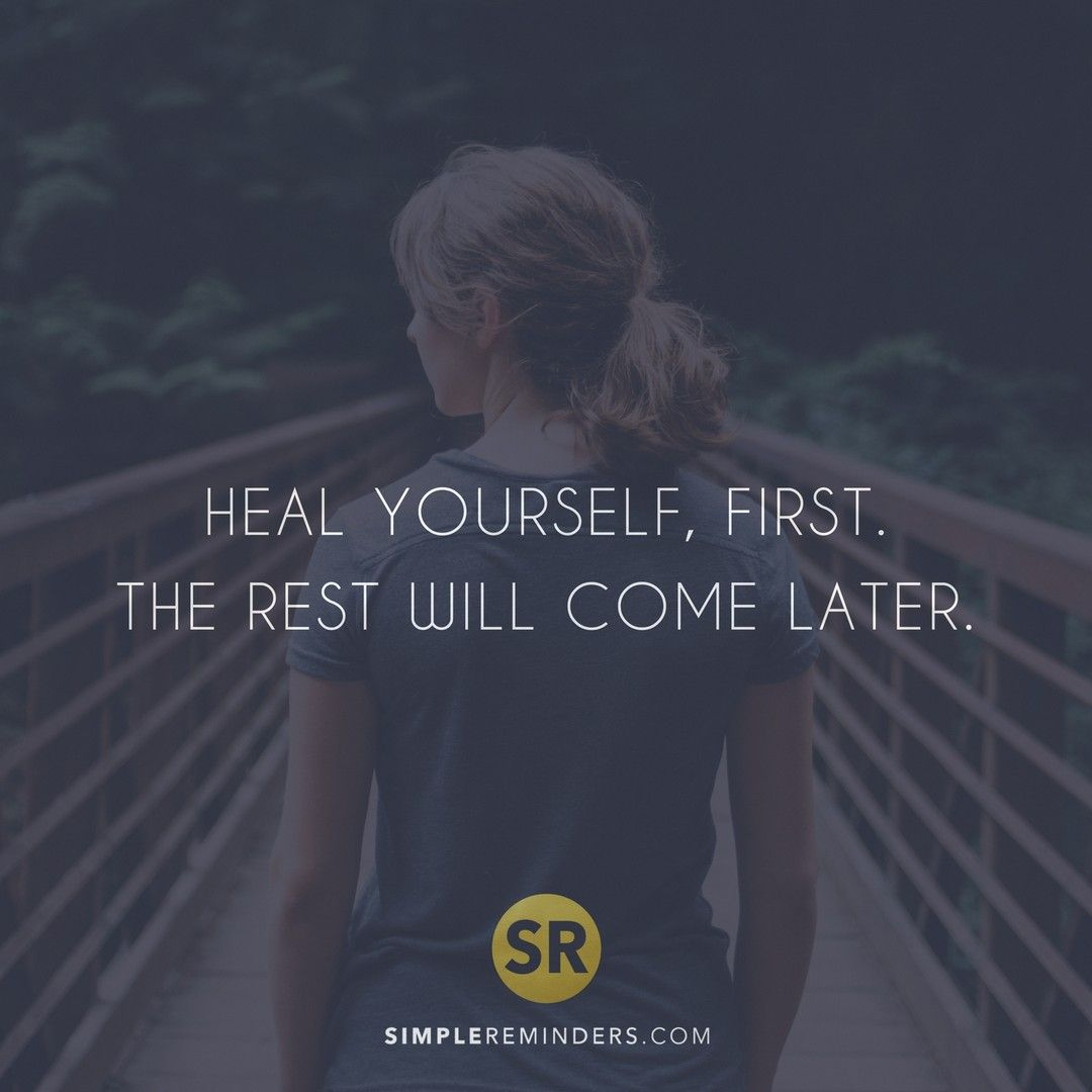 #Heal yourself, first. The rest will come later.  @SimpleReminders @BryantMcGill #quotes #Healing #selfhelp #knowledge #SuperSoulSunday #WeekendWisdom #ThinkBIGSundayWithMarsha #InspireThemRetweetTuesday #SundayMorning @gary_hensel @KariJoys #MondayMotivation #WednesdayWisdom<br>http://pic.twitter.com/yNIoFeuB34