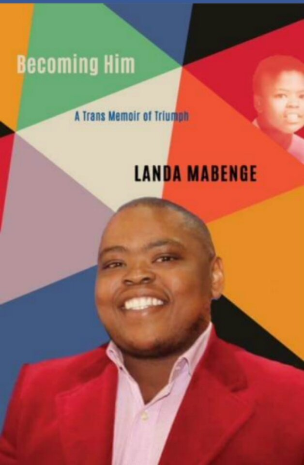 Image result for Becoming Him: A Trans Memoir of Triumph by Landa Mabenge