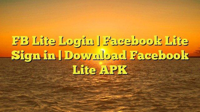 Fb Login Facebook Lite Download Apk FB Lite Login Facebook