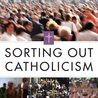 Image for the Tweet beginning: Review: Sorting Out Catholicism: A