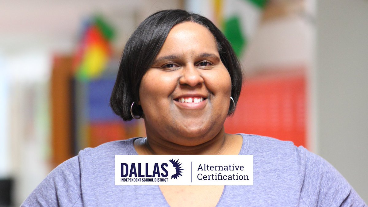 after years in her career field she decided to do be a part of the solution and joined the dallas isd alternative certification program and became a texas