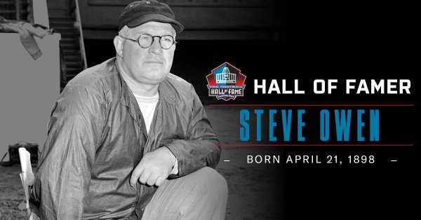 Hall of Fame Coach Steve Owen was born OTD in 1898. Hall of Fame Enshrinement Class of 1966.