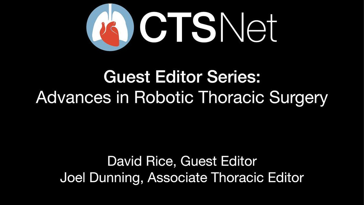 CTSNet&#39;s Guest Editor Series: Advances in #Robotic #Thoracic #Surgery begins today! Read the letter from the guest editor, Dr. David Rice.  https:// bit.ly/2JTptaq  &nbsp;   #tssmn<br>http://pic.twitter.com/9lGRAp43q9