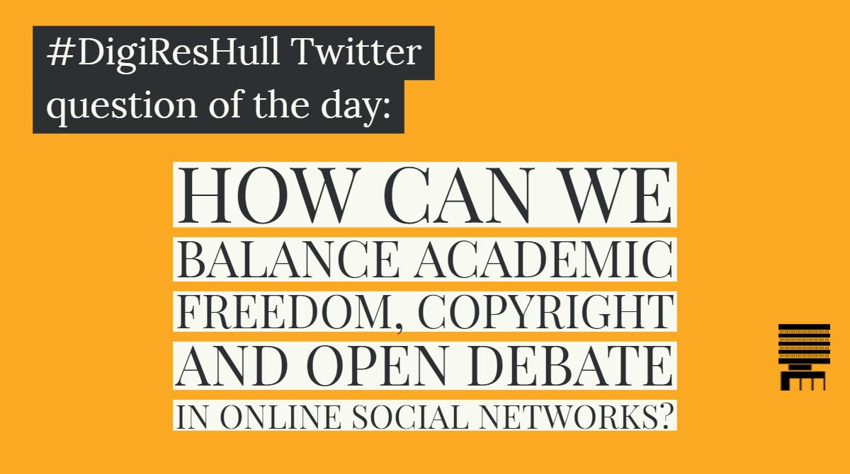Still time to take part in today&#39;s #DigiResHull question: How can we balance #academic freedom, #copyright and #open debate in online social networks? #HigherEd #PhDchat #PhDforum #ResearchImpact #Researchers #ECRchat #Research @SRHE73 #profdev #edu @pgrhub @HullUni_LibRST<br>http://pic.twitter.com/92rjveL0BL
