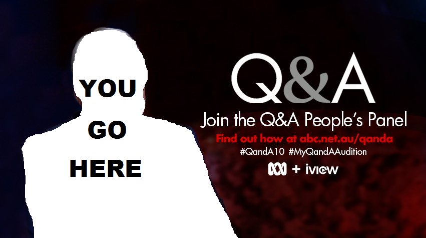 Join the #QandA People's Panel Put your face here - upload your video https://t.co/We16BGJyxf #MyQandAAudition