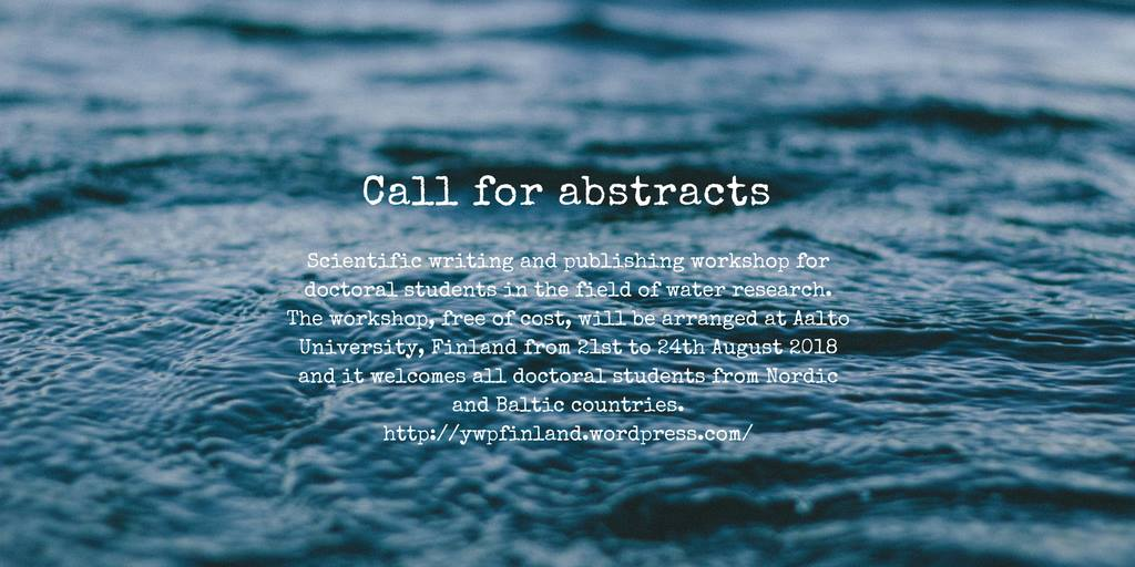 #callforabstracts! Remember to submit yours!  What: an international #scientificwriting #workshop When: 21-24 August 2018 Where: Aalto University, Finland Who: all #waterresearch #phdstudents from Nordic and Baltic countries  https:// bit.ly/2qJuVE8  &nbsp;  , waterwriting2018@list.aalto.fi<br>http://pic.twitter.com/i34wEjNt4E