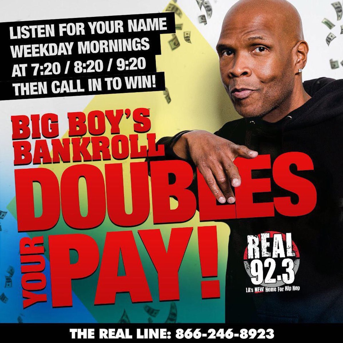 Did you hear that?! #BigBoy's Bankroll Doubles Your Pay 💰REAL923LA.com/Bankroll then listen to @BBNcrew starting 4/26 at 7:20a, 8:20a & 9:20a... if you hear your name call in to win!🤑🤑🤑