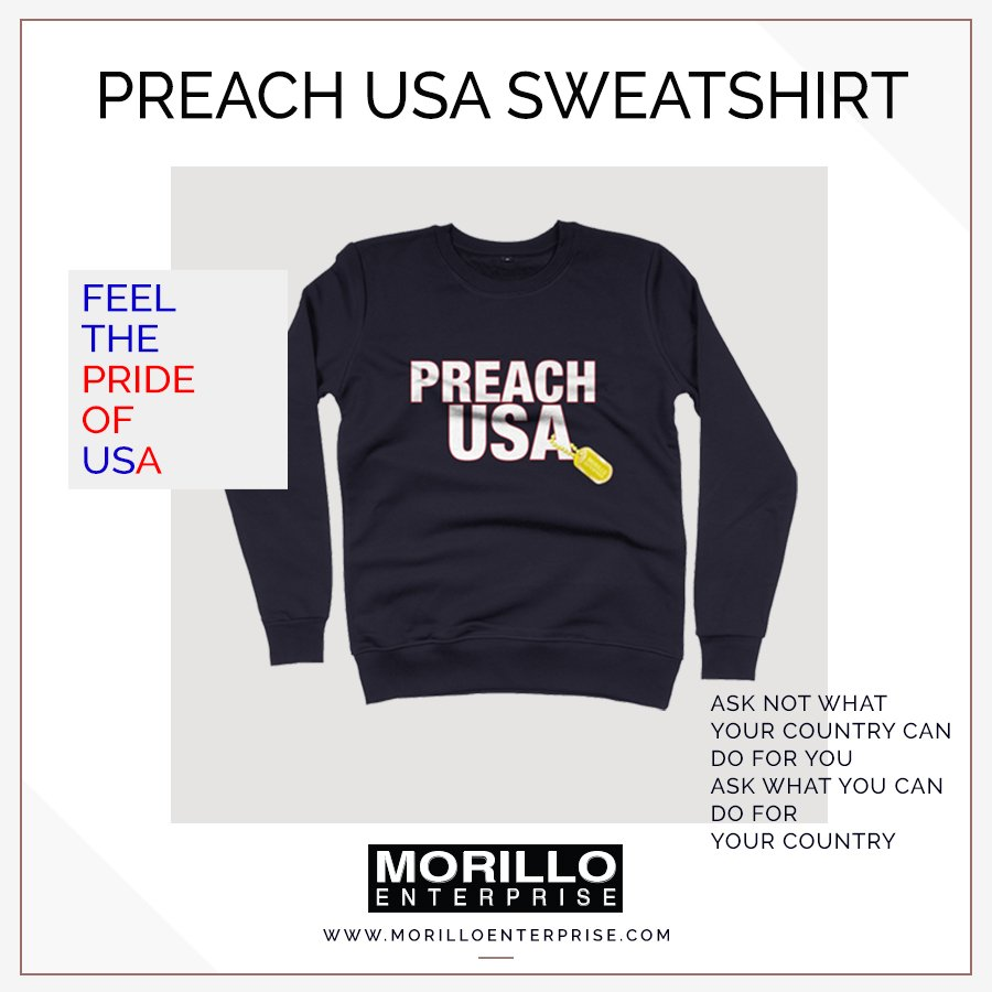 7249005c Ask not what your country can do for you, ask what you can do for your  country. Feel the Pride of USA by wearing PREACH USA Sweatshirt.