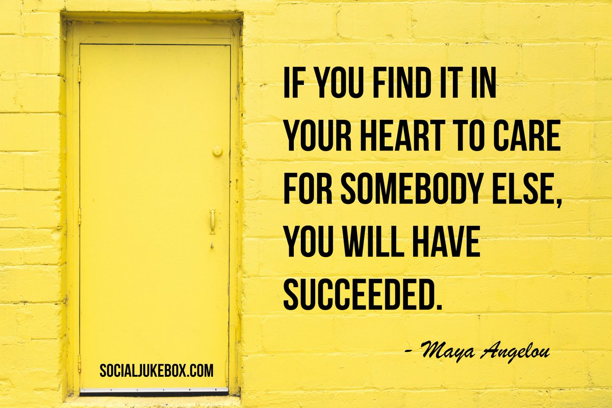 If you find it in your heart to care for somebody else, you will have succeeded. - Maya Angelou #quote <br>http://pic.twitter.com/MOKYeVTUpp