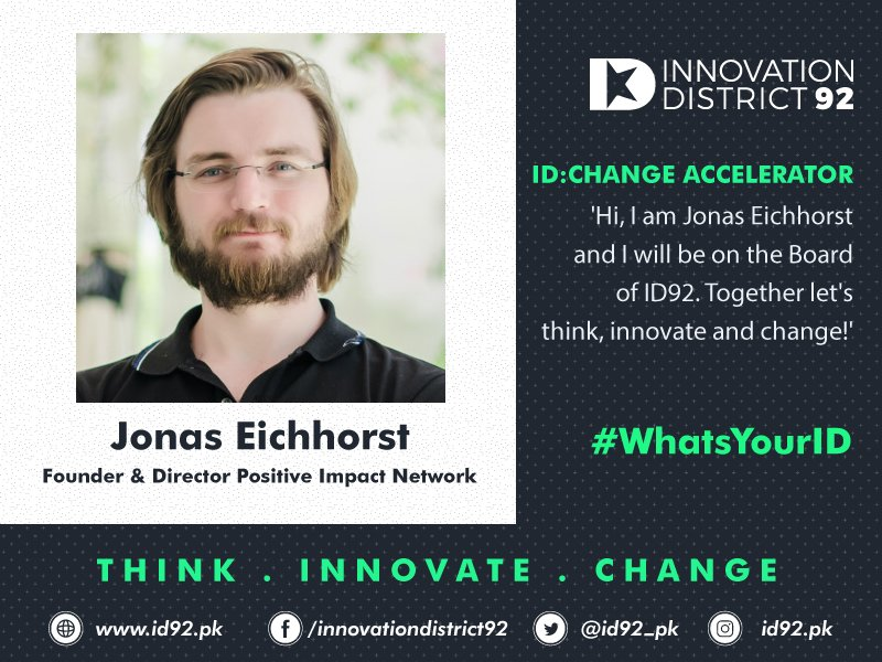 Excited to announce Jonas Eichhorst, Founder and Director Positive Impact Network as our next Change Accelerator; our board member. Startups at ID 92 shall benefit a lot from the entrepreneurial experience that he brings to the table. #ChangeMakers #ID92<br>http://pic.twitter.com/mqWYbnUWh4