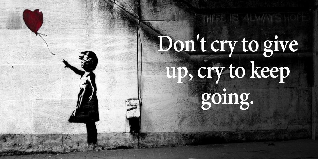 Don&#39;t cry to give up, cry to keep going. #quote #FridayFeeling<br>http://pic.twitter.com/esKlJnGhhC