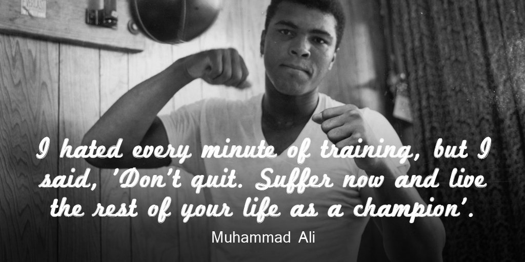 I hated every minute of training, but I said, &#39;Don&#39;t quit. Suffer now and live the rest of... - Muhammad Ali   #Motivation <br>http://pic.twitter.com/TbNIpqIv2Z