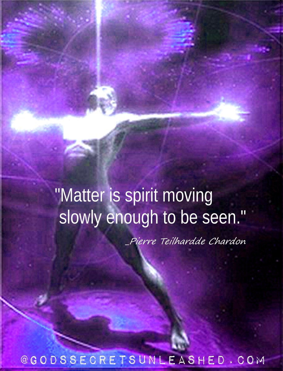 &quot;Matter is spirit moving slowly enough to be seen.&quot; _Pierre Teilhardde Chardon #matter #energy #divine #Light #universal #consciousness #awareness #awakening #enlightenment #spirituality<br>http://pic.twitter.com/5sjBvTxJlC
