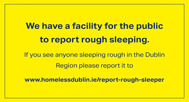 We have a facility for the public to report if they see a person sleeping rough in the Dublin Region. We cannot over emphasise how important your help is in locating people sleeping rough. So please let us know by using the link below. Thank you. http://www.homelessdublin.ie/report-rough-sleeper …