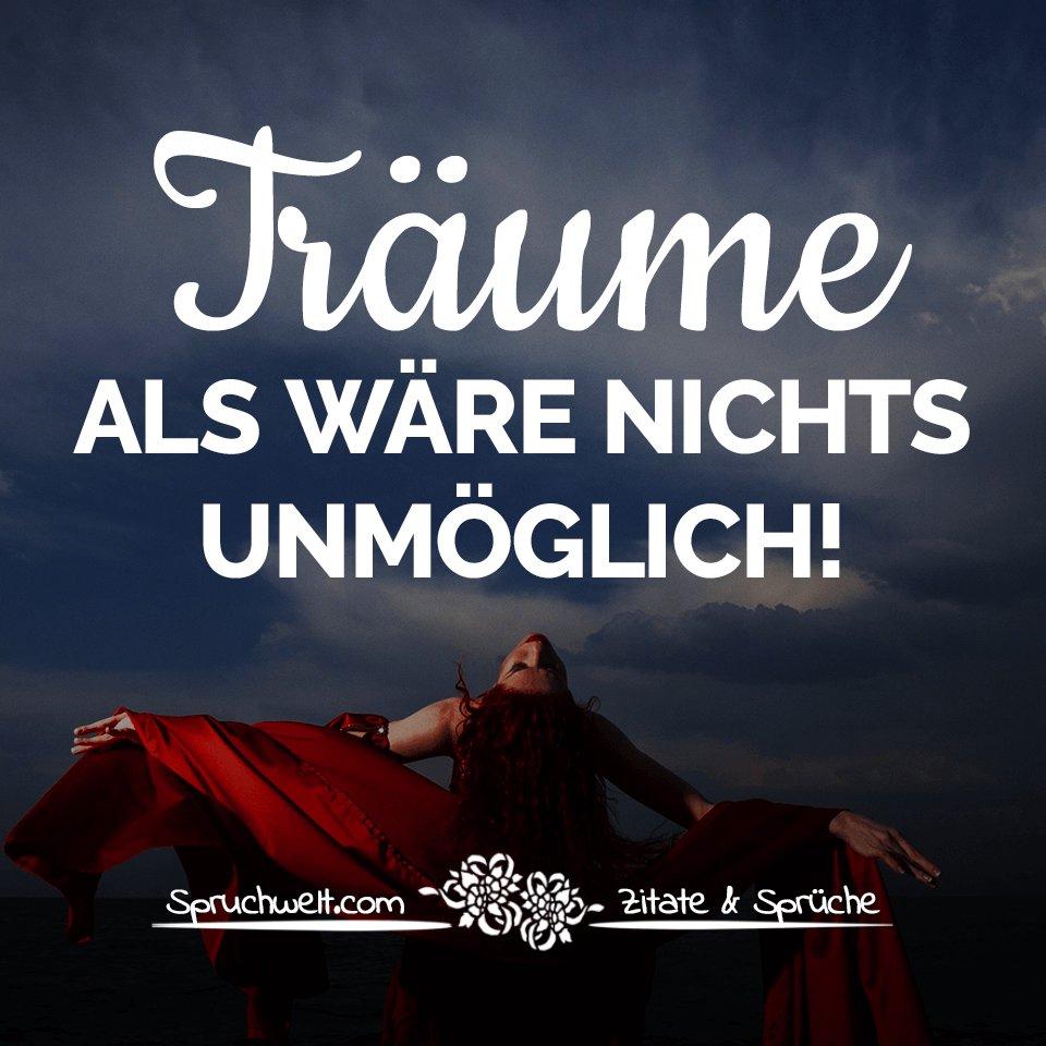 """SPRUCHWELT ~ Zitate & Sprüche ~ on Twitter: """"Träume, als ..."""