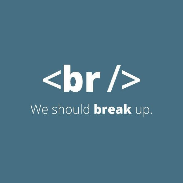 This is how my programmer ex-girlfriend broke up with me #programming #html #webdesign <br>http://pic.twitter.com/INz3KLusy6