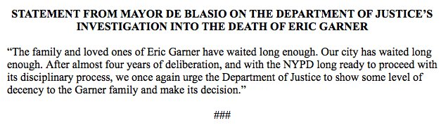 """NEW: @NYCMayor on DOJ investigation into death of Eric Garner: 'The family and loved ones of Eric Garner have waited long enough...we once again urge the Department of Justice to show some level of decency to the Garner family and make its decision."""""""