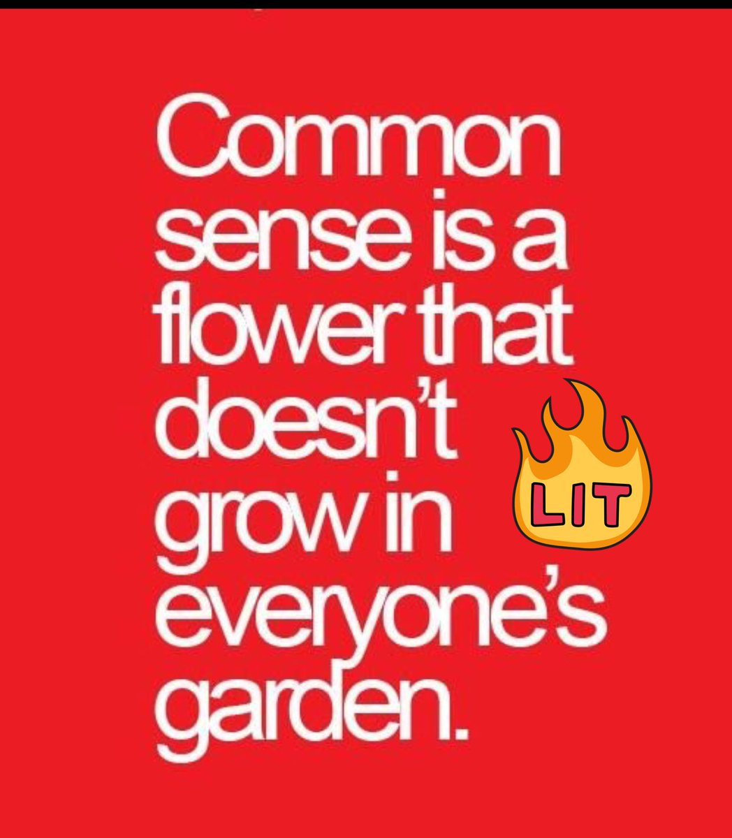 Common Sense is a Flower 🌸 That Doesn't...