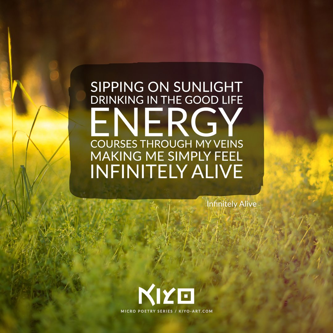Infinitely Alive – from the Micro Poetry series.   The sun; a little magic worker that can truly illuminate everything.   Love, #Kiyo – #poetry #micropoetry #visualpoetry #sunlight #sunshine #energy #goodlife<br>http://pic.twitter.com/gvGokAOreT
