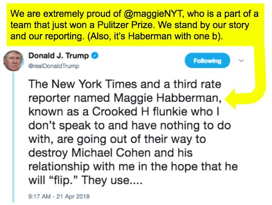 We are extremely proud of @maggieNYT, who is a part of a team that just won a Pulitzer Prize. We stand by our story and our reporting. Here's the link to the story by @maggieNYT, @SharonLNYT and @dannyhakim: nyti.ms/2HAt92z