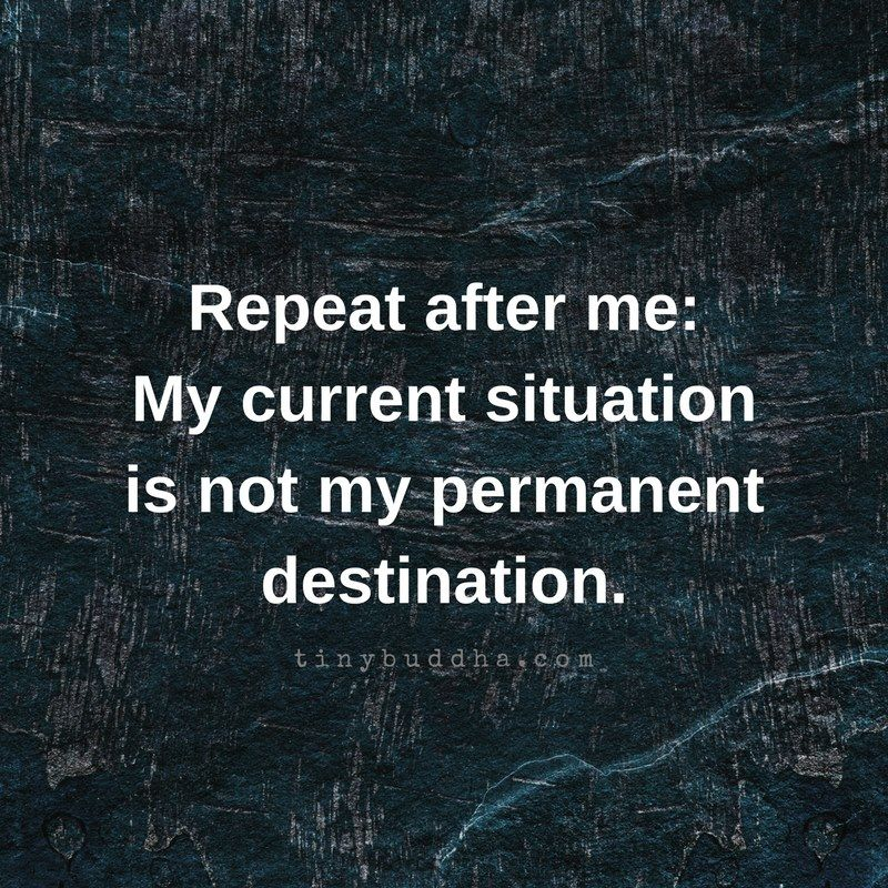 Repeat after me: My current situation is...