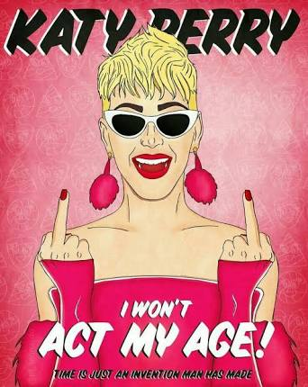Katy Perry Daily Brasil On Twitter Act My Age Ou Dance With The