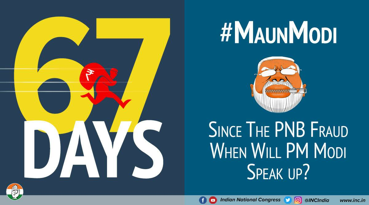 Today marks 67 days since India's biggest banking scam stood exposed. Thanks to PM Modi's 'chowkidari', #ChhotaModi and his likes remain elusive and on the run. When will the country know the story behind this loot & escape? #MaunModi
