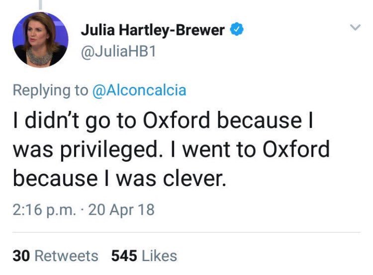 I didn't go to Cambridge because I was clever. I went because I was a white male from a stable family who encouraged me to work hard at an excellent state school. That's all privilege. All of it. You thick Oxford twat.