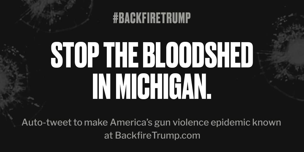 Shooting in #Michigan just took an American life. #POTUS, please do something. #BackfireTrump
