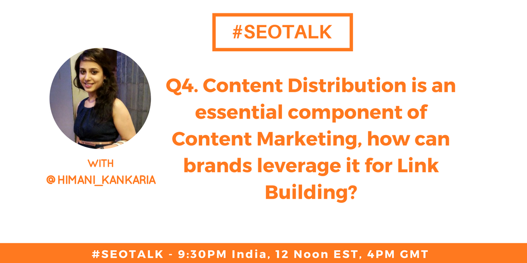 Q4. Content Distribution is an essential component of #ContentMarketing, how can #brands leverage it for #LinkBuilding? @himani_kankaria   #SEOTalk <br>http://pic.twitter.com/DgurAHKNIY