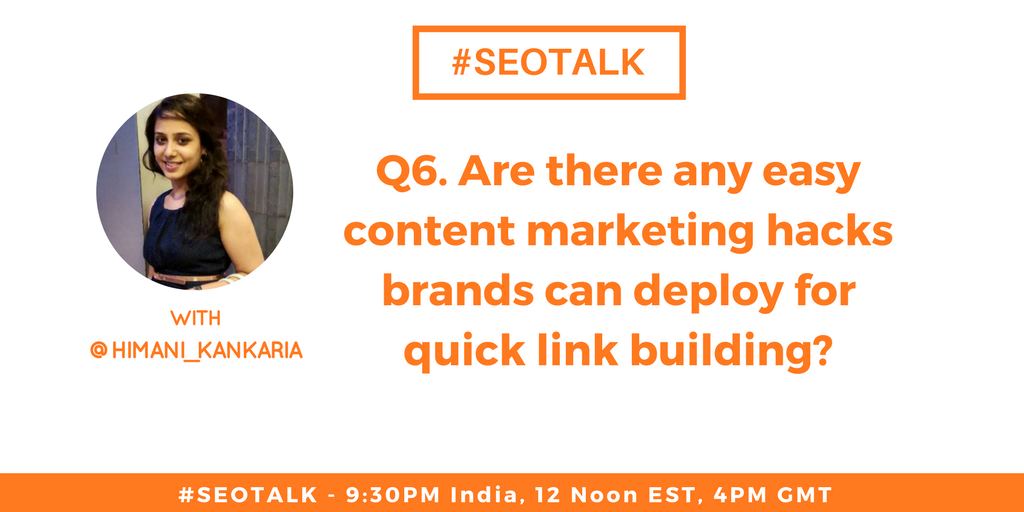 Q6. Are there any easy #contentmarketing hacks #brands can deploy for quick #LinkBuilding ?? @himani_kankaria   #SEOTalk <br>http://pic.twitter.com/vbGHIRWKeO